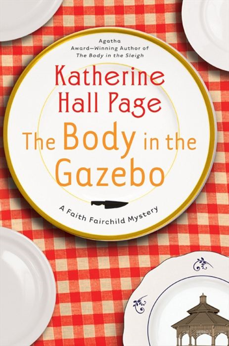 The Body in the Gazebo By: Katherine Hall Page
