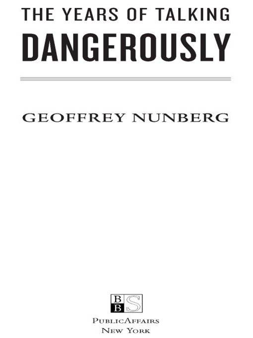 The Years of Talking Dangerously By: Geoffrey Nunberg