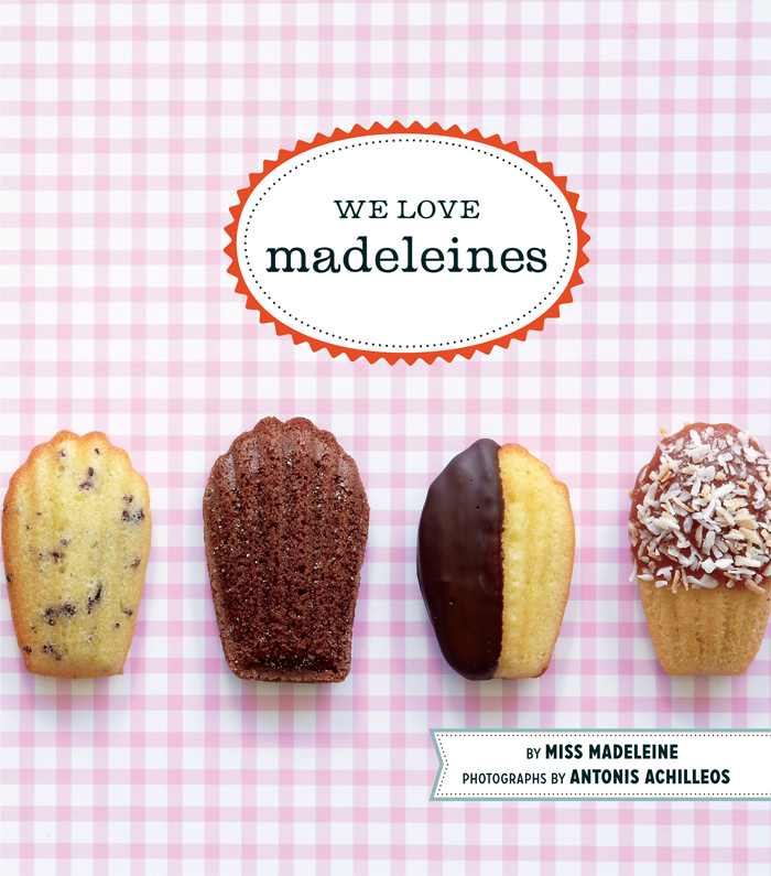 We Love Madeleines By: Antonis Achilleos,Miss Madeleine
