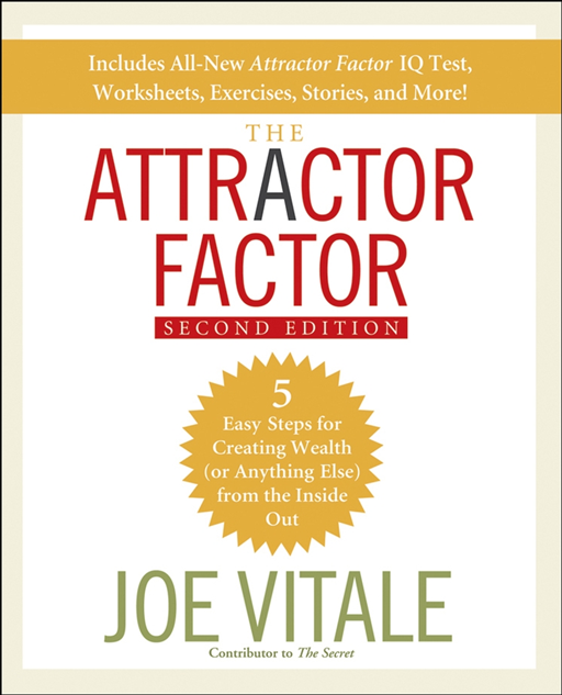 The Attractor Factor By: Joe Vitale