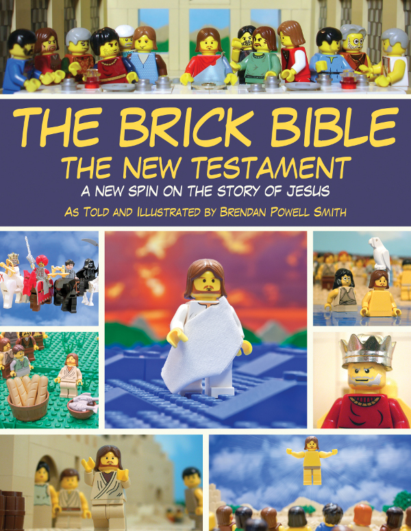 The Brick Bible: The New Testament By: Brendan Powell Smith