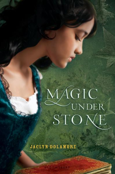 Magic Under Stone By: Jaclyn Dolamore