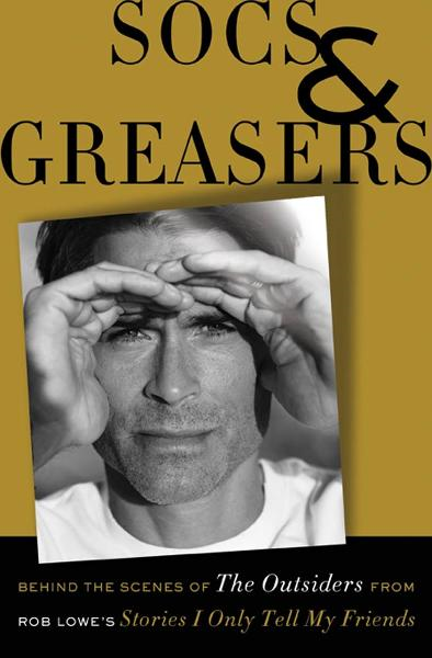 Socs and Greasers By: Rob Lowe