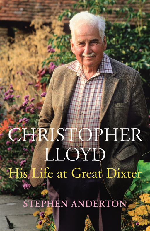 Christopher Lloyd His Life at Great Dixter