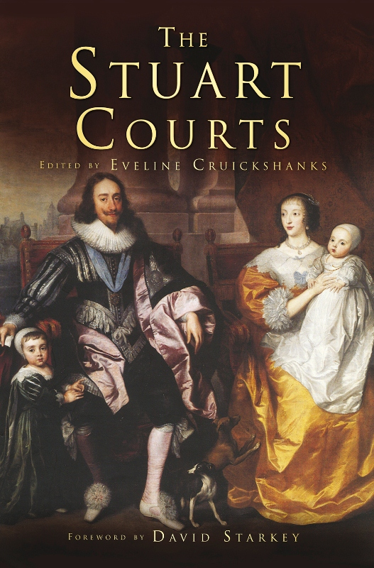The Stuart Courts By: Eveline Cruickshanks