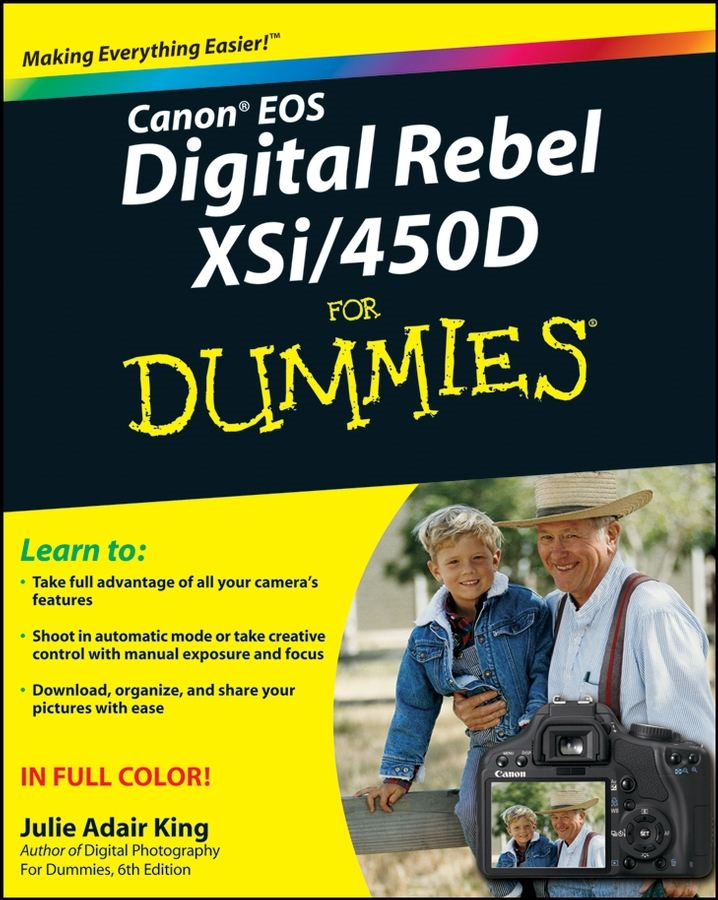 Canon EOS Digital Rebel XSi/450D For Dummies By: Julie Adair King