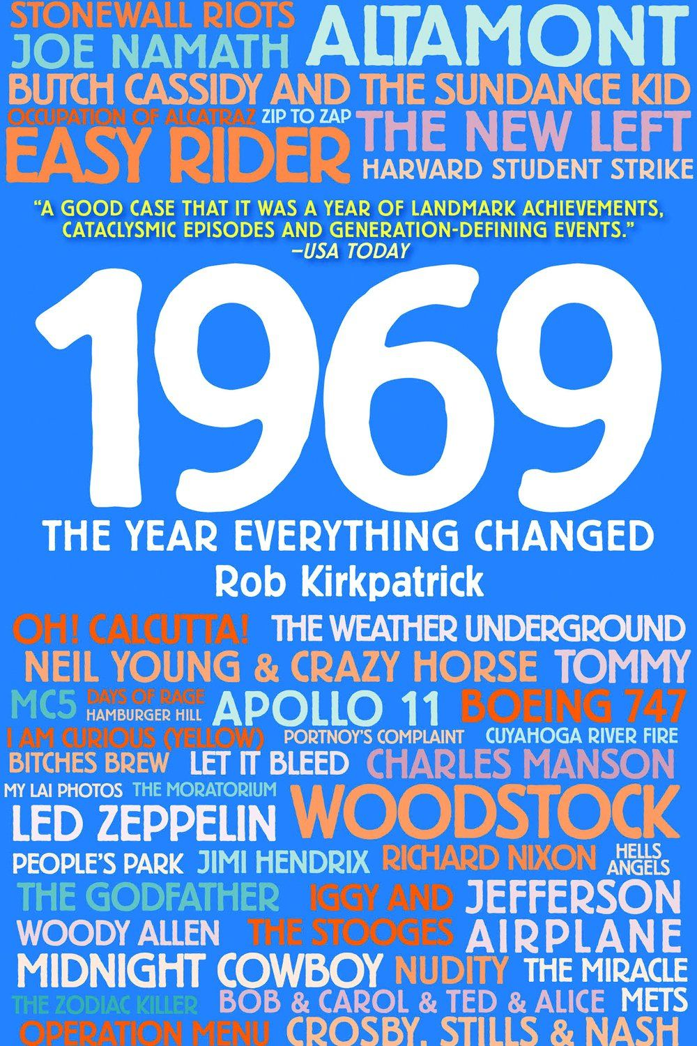1969: The Year Everything Changed By: Rob Kirkpatrick