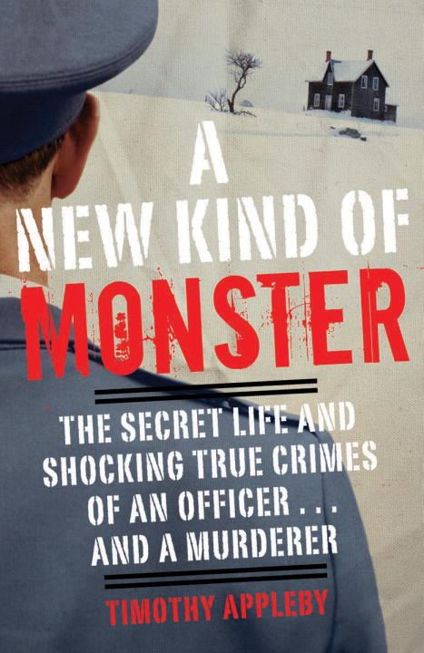 A New Kind of Monster By: Timothy Appleby