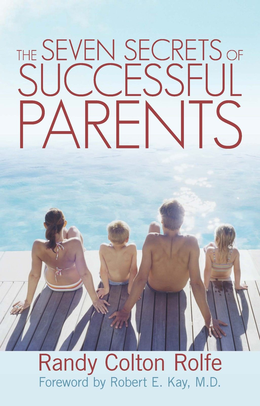 The Seven Secrets of Successful Parents
