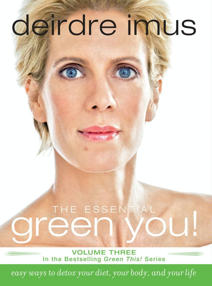 The Essential Green You By: Deirdre Imus