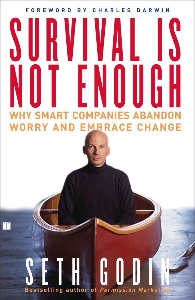 Survival Is Not Enough By: Seth Godin