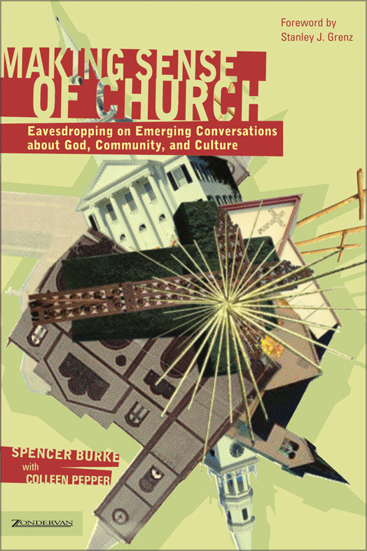 Making Sense of Church By: Spencer   Burke