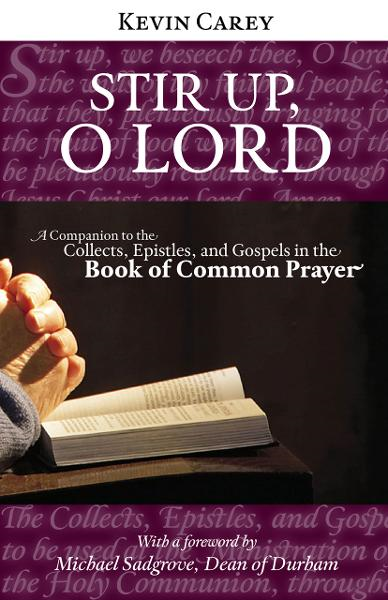 Stir Up, O Lord: A Companion to the Collects, Epistles, and Gospels in the Book of Common Prayer