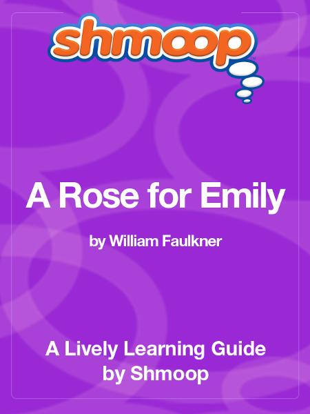 Shmoop - Shmoop Literature Guide: A Rose for Emily