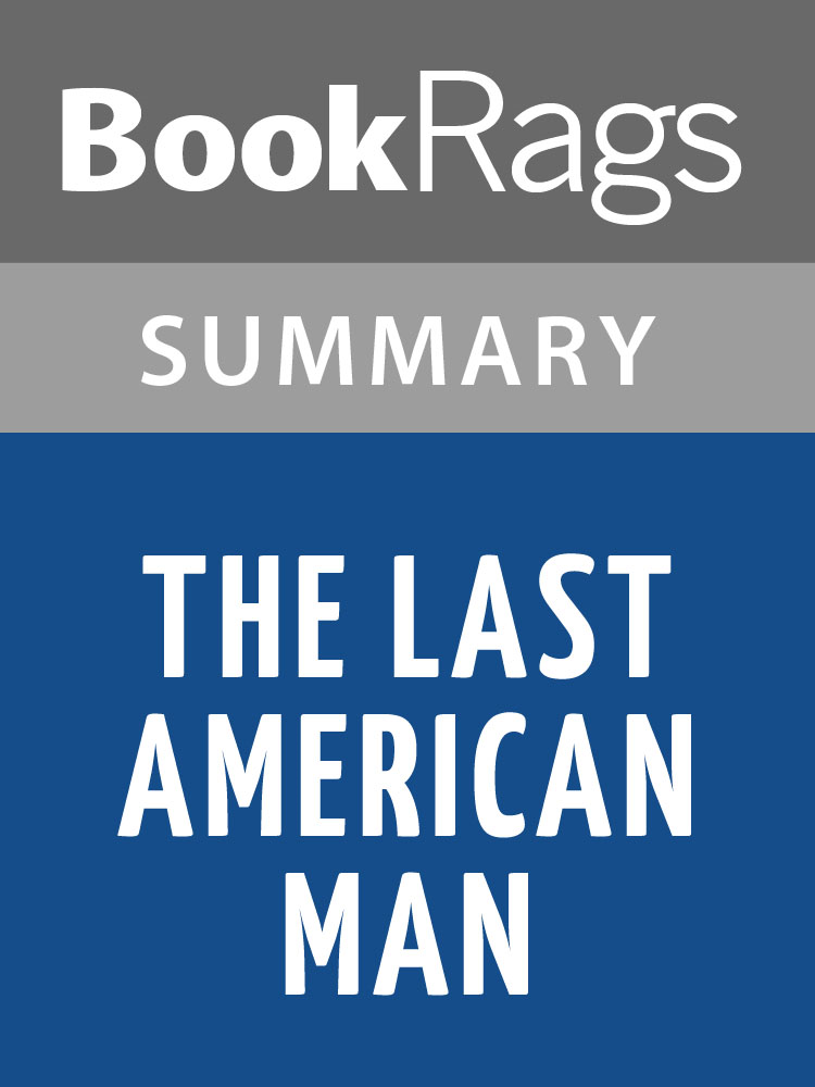 BookRags - The Last American Man by Elizabeth Gilbert  Summary & Study Guide