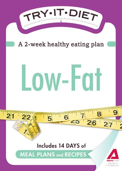 Try-It Diet: Low-Fat: A two-week healthy eating plan By: Editors of Adams Media