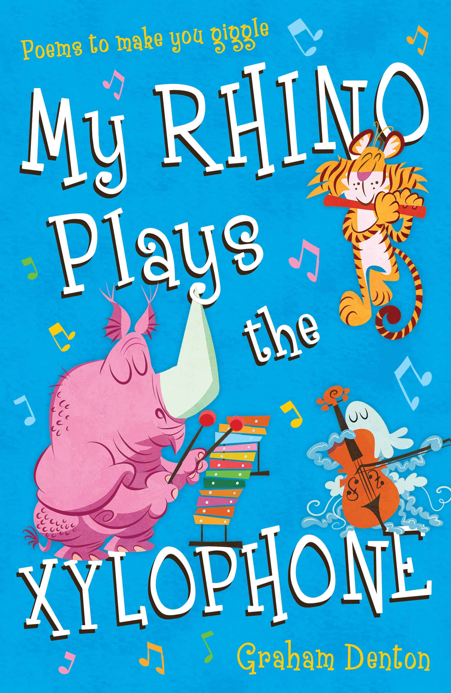 My Rhino Plays the Xylophone Poems to make you giggle