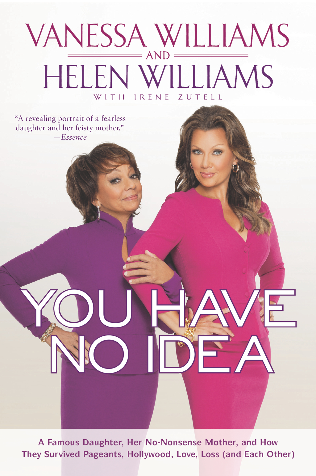 You Have No Idea By: Helen Williams,Vanessa Williams