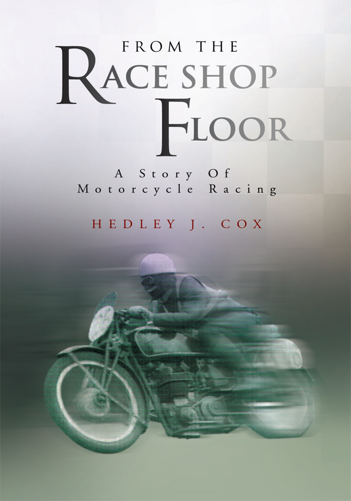 From The Race Shop Floor By: Hedley J. Cox