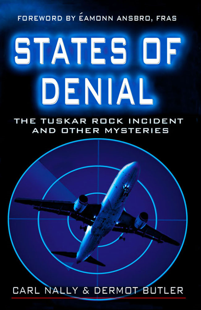 States of Denial: Aerial Mysteries :  The Tuskar Rock Incident and other Mysteries