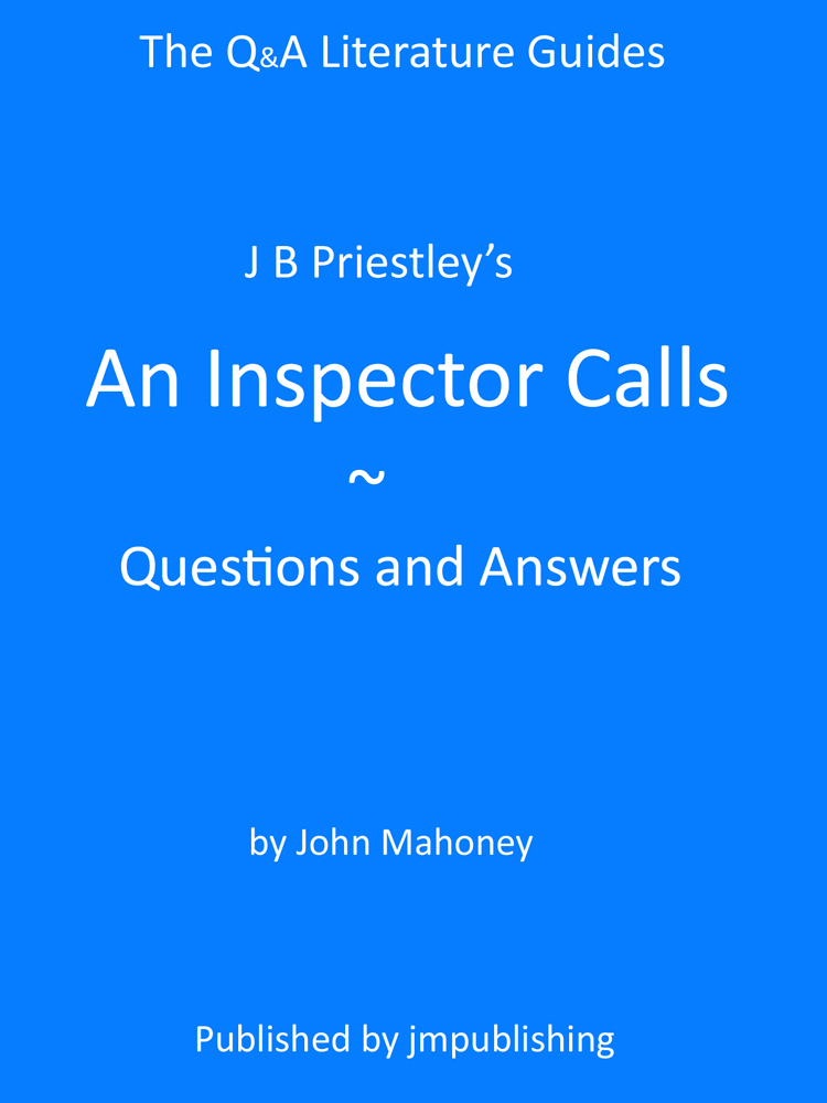 J B Priestleys An Inspector Calls - Questions and Answers