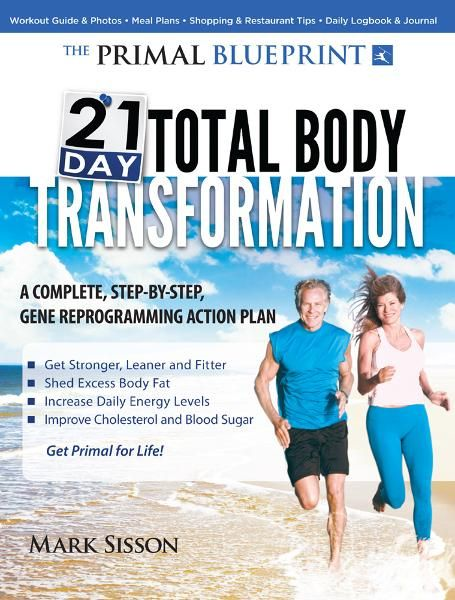 The Primal Blueprint 21-Day Total Body Transformation By: Sisson, Mark