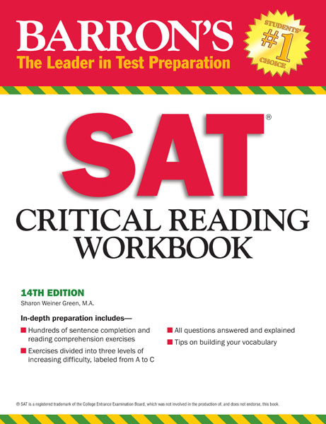 Barron's SAT Critical Reading Workbook By: Sharon Weiner Green, M.A.