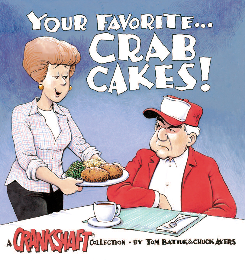 Your Favorite . . . Crab Cakes!: A Crankshaft Collection