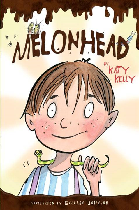 Melonhead By: Katy Kelly,Gillian Johnson