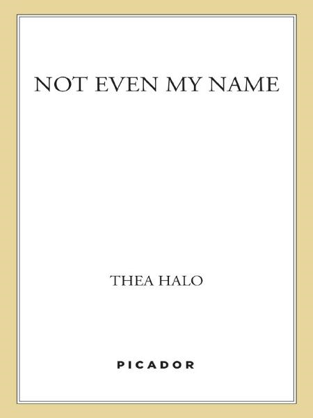 Not Even My Name By: Thea Halo