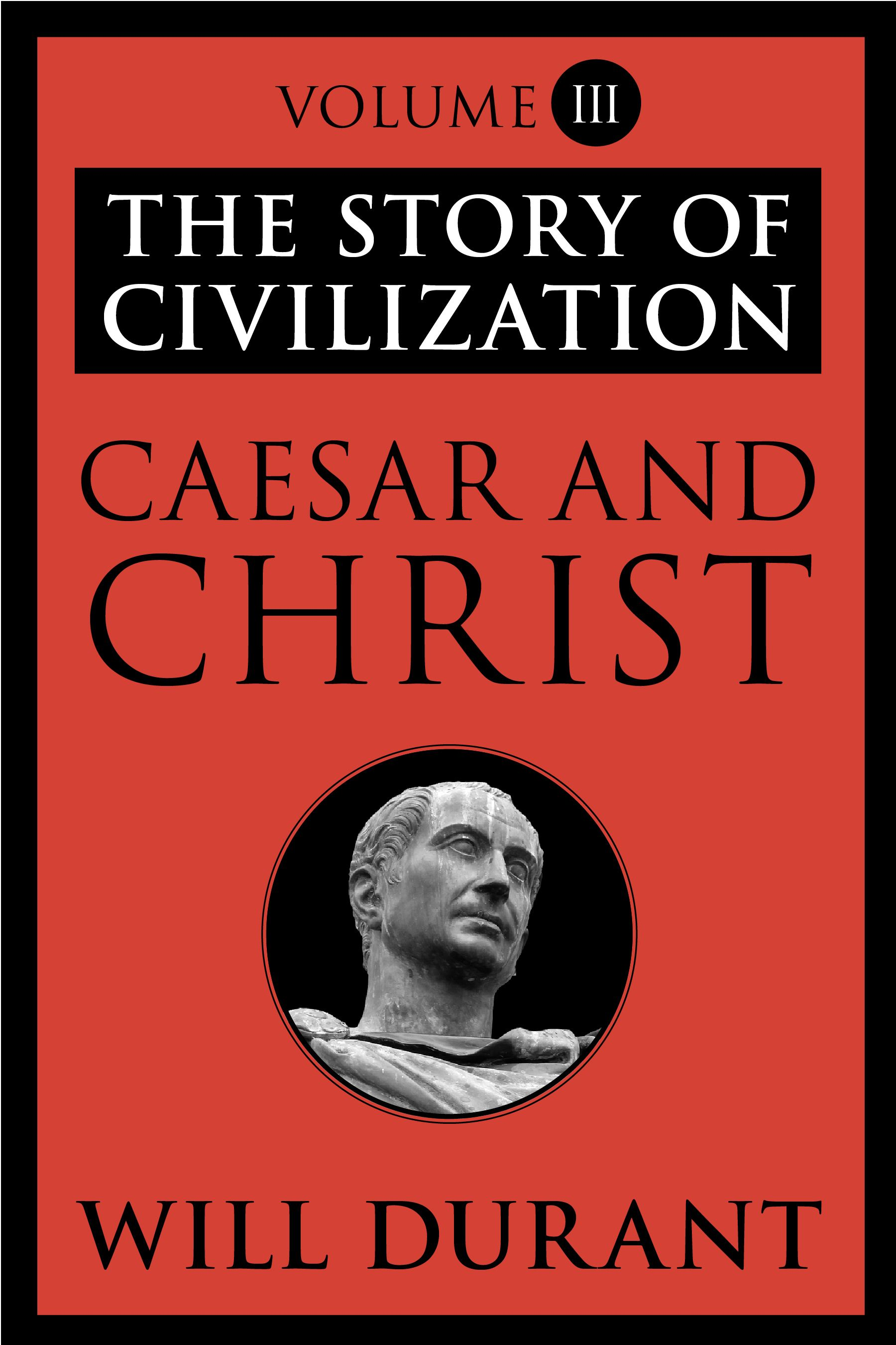 Caesar and Christ By: Will Durant