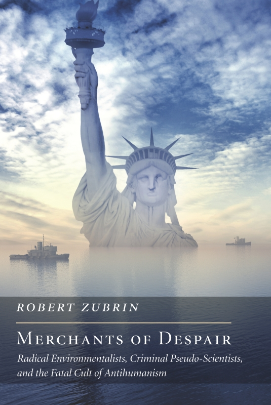 Merchants of Despair By: Robert Zubrin