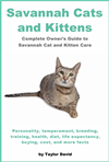 Savannah Cats And Kittens: Complete Owner's Guide To Savannah Cat & Kitten Care