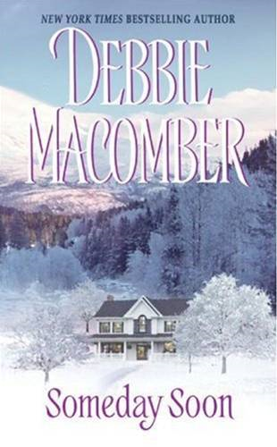 Someday Soon By: Debbie Macomber