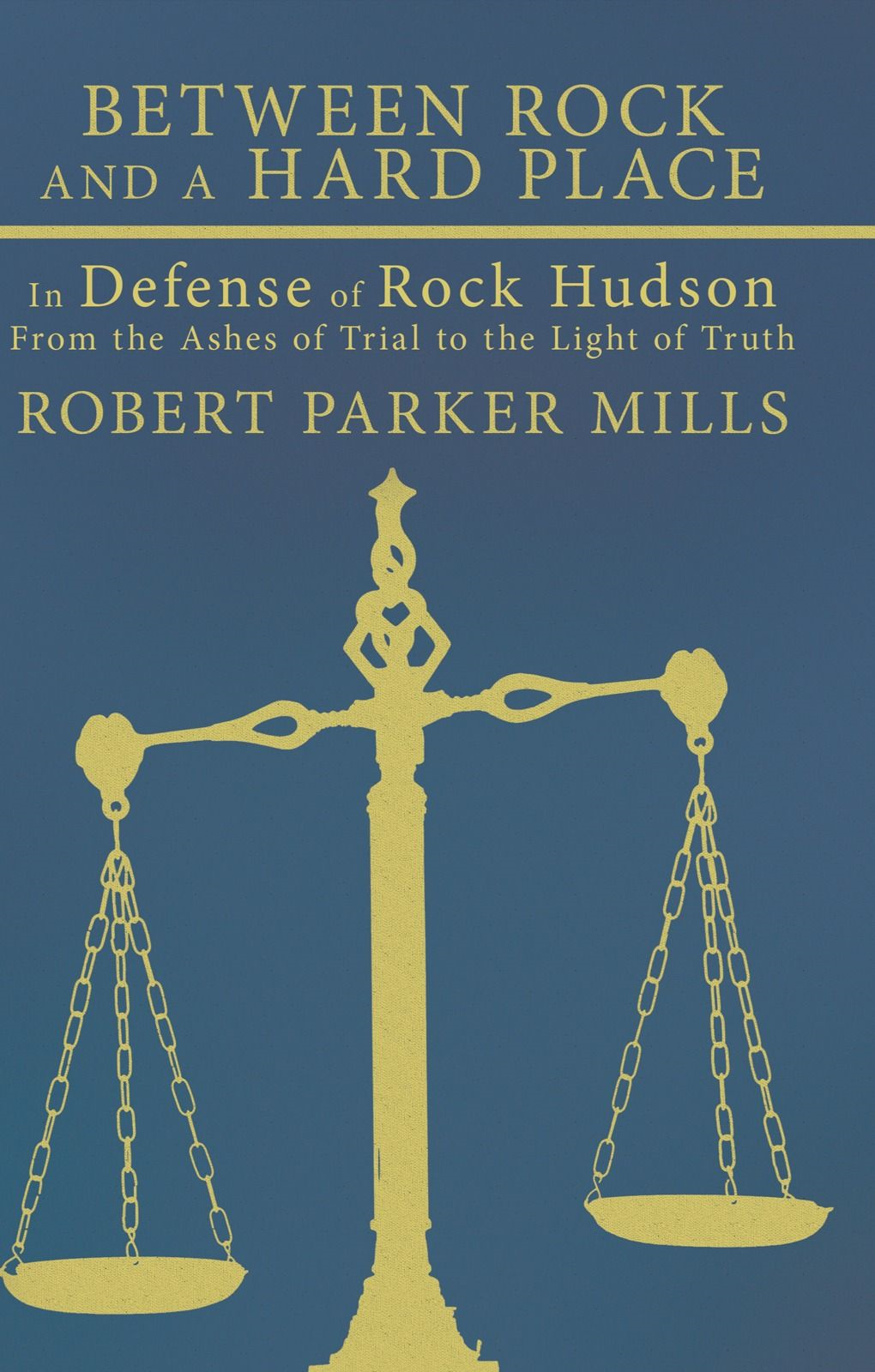 Between Rock And A Hard Place By: Robert Parker Mills