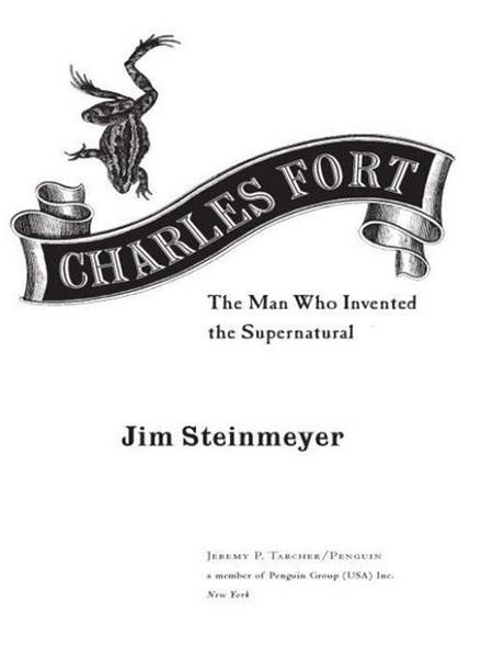 Charles Fort By: Jim Steinmeyer