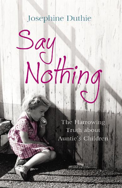 Say Nothing By: Josephine Duthie