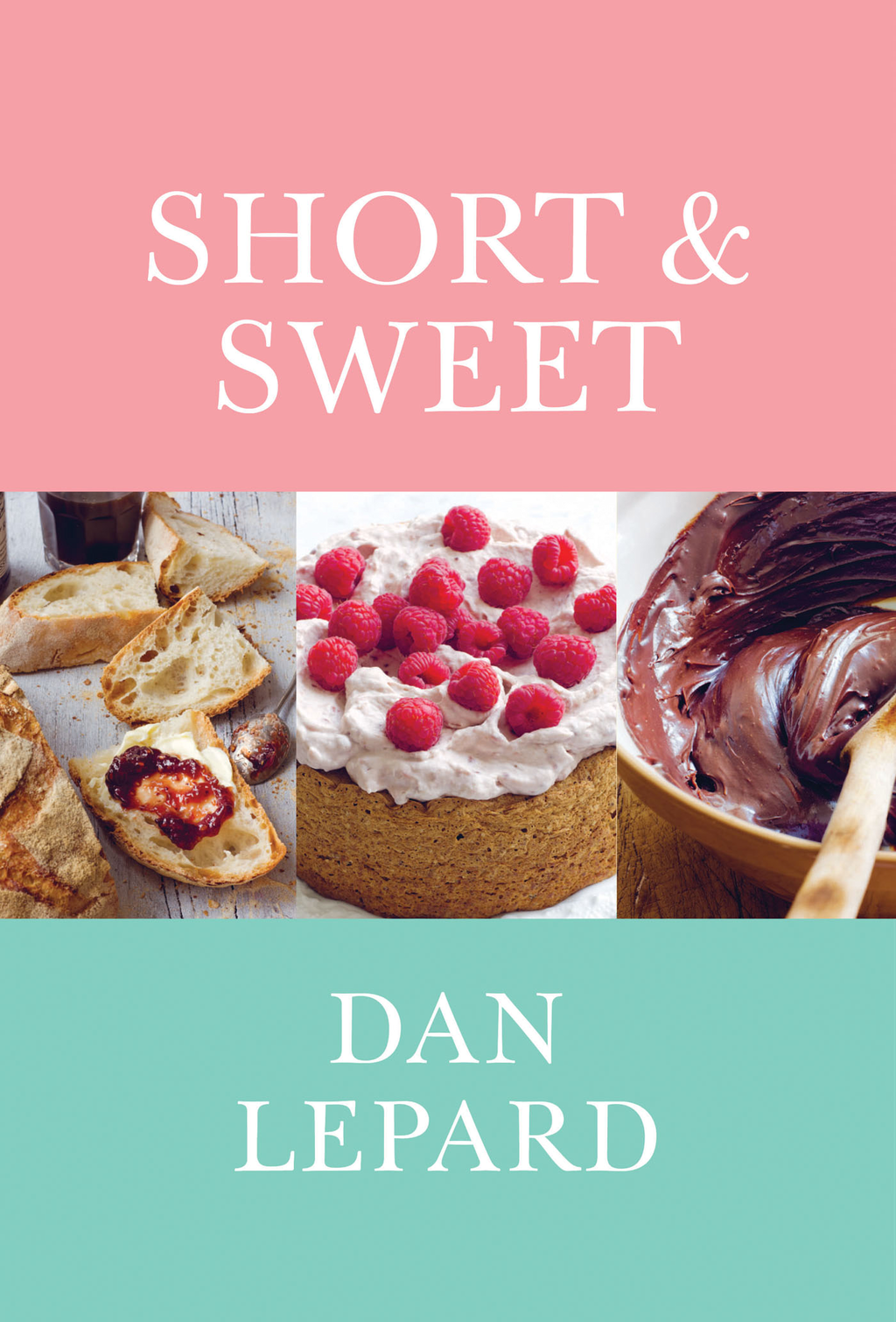 Short & Sweet By: Dan Lepard