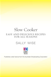 Slow Cooker: Easy And Delicious Recipes For All Seasons: