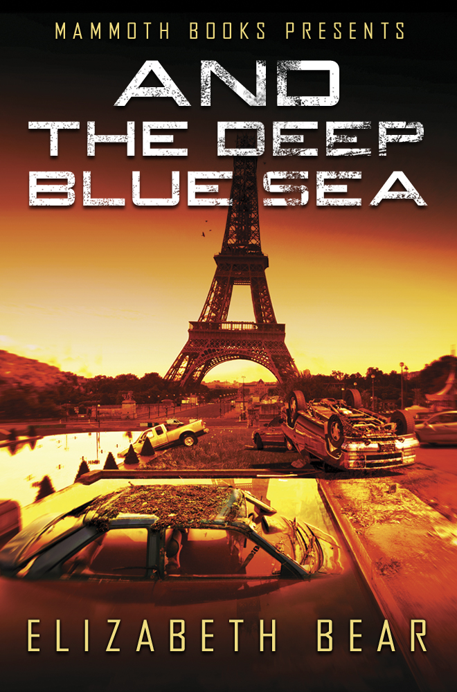 Mammoth Books presents And the Deep Blue Sea By: Elizabeth Bear