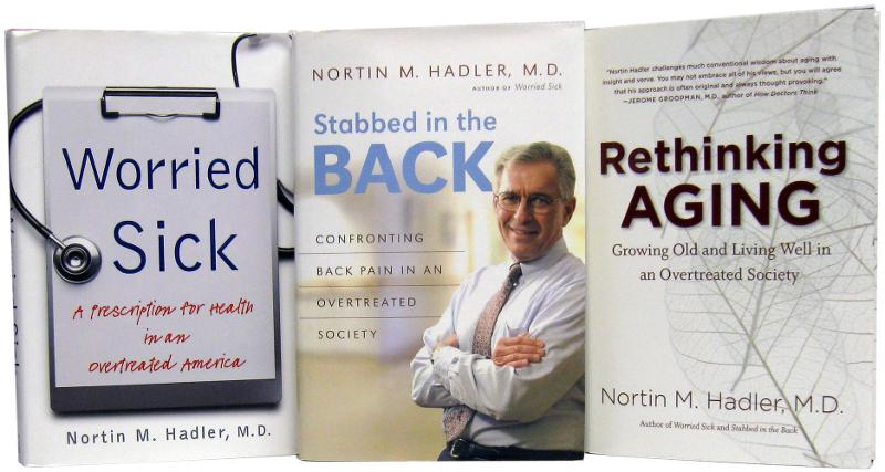 Nortin Hadler's Healthcare Trilogy By: Nortin M. Hadler