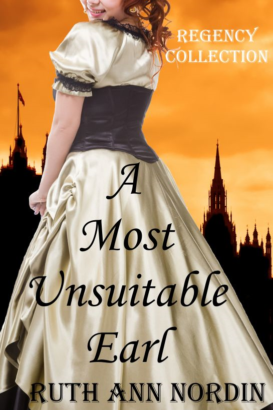 A Most Unsuitable Earl By: Ruth Ann Nordin