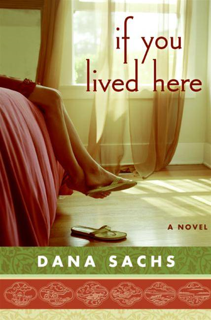 If You Lived Here By: Dana Sachs