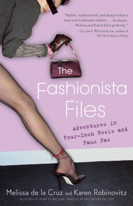 The Fashionista Files By: Karen Robinovitz,Melissa De La Cruz