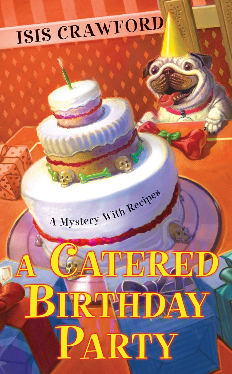 A Catered Birthday Party By: Isis Crawford