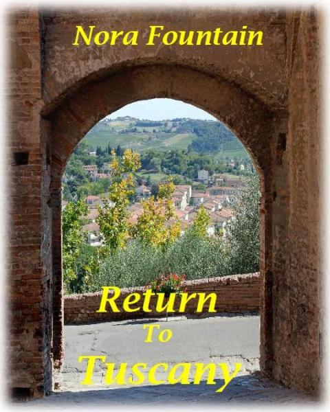 Return to Tuscany By: Nora Fountain
