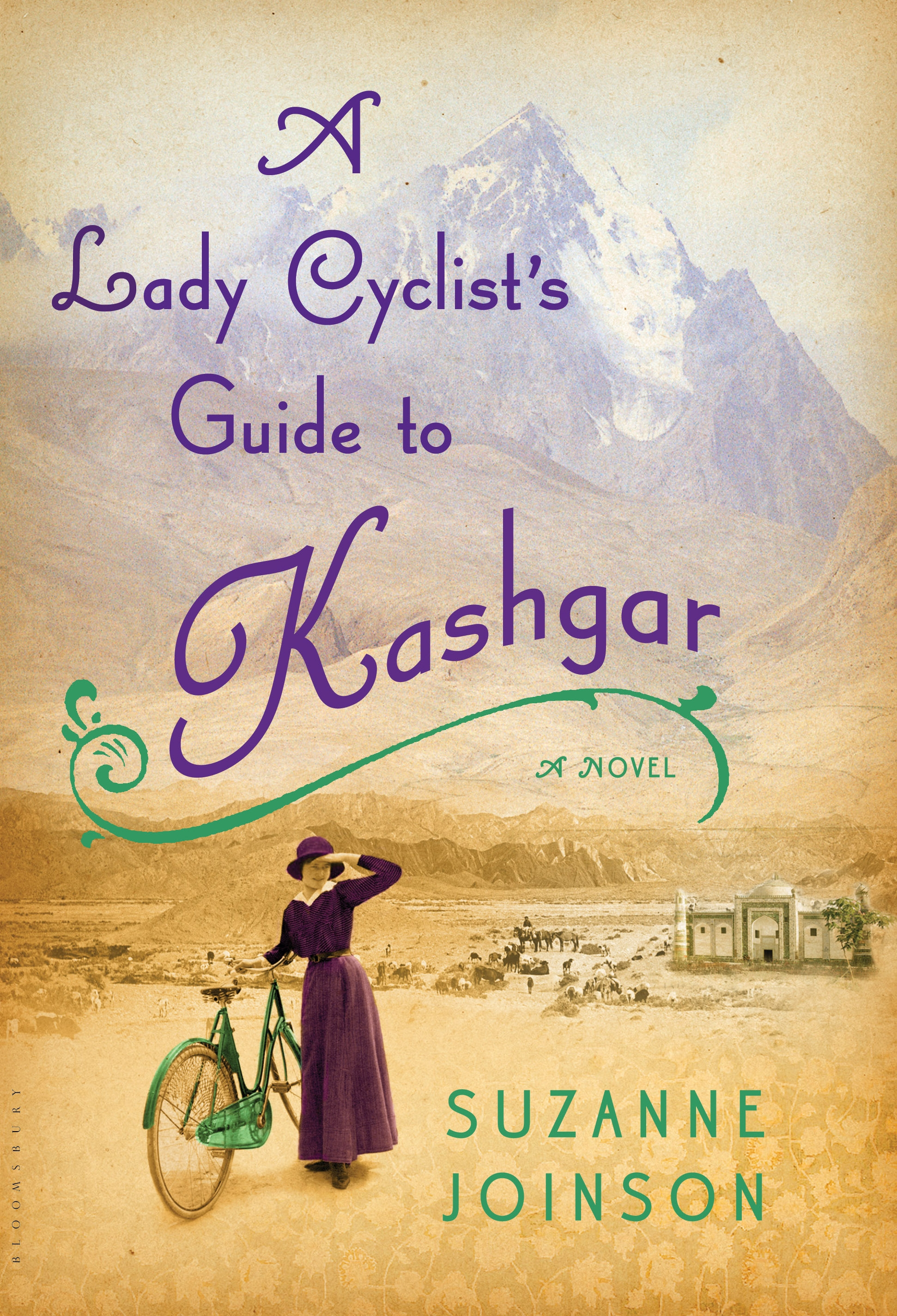 A Lady Cyclist's Guide to Kashgar: A Novel By: Suzanne Joinson