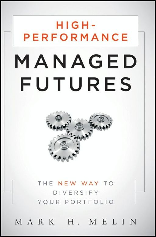 High-Performance Managed Futures By: Mark H. Melin