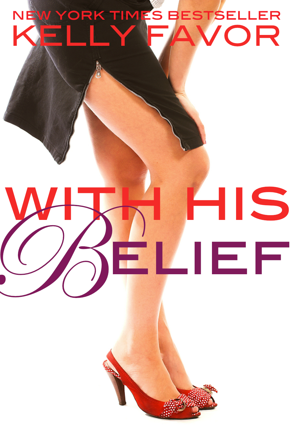 With His Belief (For His Pleasure, Book 14) By: Kelly Favor