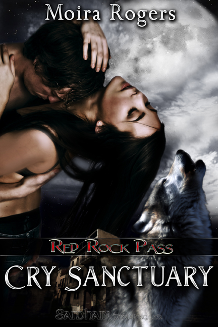 Cry Sanctuary By: Moira Rogers